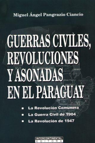 GUERRAS CIVILES REVOLUCIONES Y ASONADAS EN EL