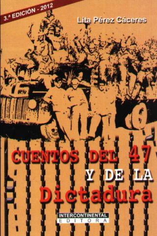 CUENTOS DEL 47 Y DE LA DICTADURA