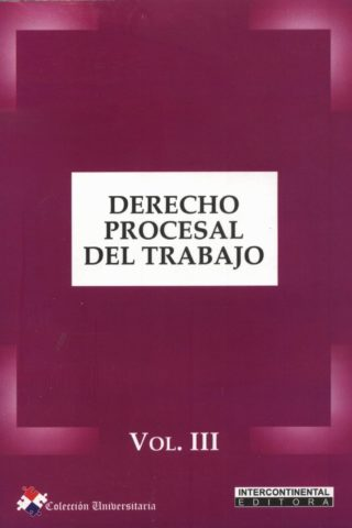 DERECHO PROCESAL DEL TRABAJO VOL III