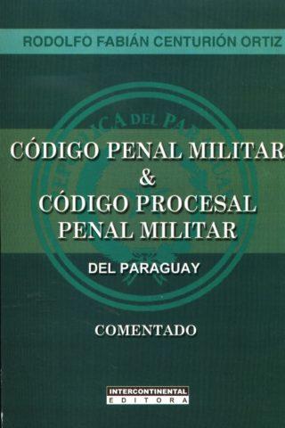 CODIGO PENAL MILITAR Y CODIGO PROCESAL PENAL