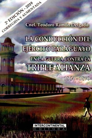 CONDUCCION DEL EJERCITO PARAGUAYO EN LA GUERR
