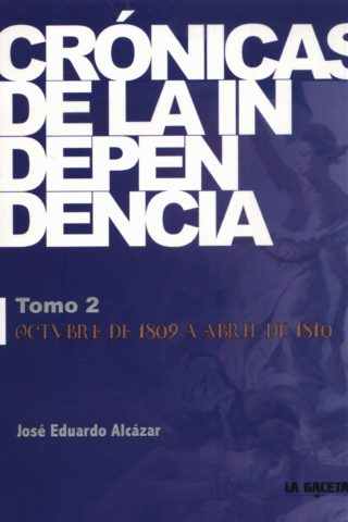 CRONICAS DE LA INDEPENDENCIA TOMO 2