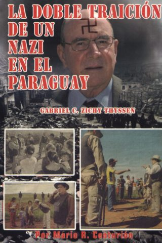 DOBLE TRAICION DE UN NAZI EN EL PARAGUAY LA