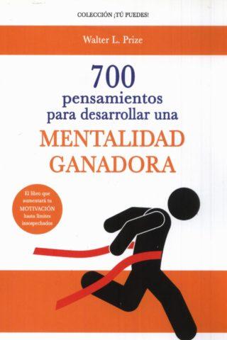 700 PENSAMIENTOS PARA DESARROLLAR UNA MENTALI
